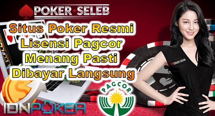 Situs Poker Resmi Lisensi Pagcor Menang Pasti Dibayar Langsung